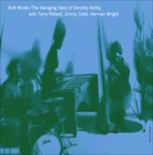 Soft Winds. The Swinging Harp of Dorothy Ashby - Vinile LP di Dorothy Ashby