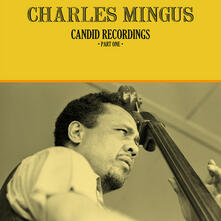 Candid Recordings part One - Vinile LP di Charles Mingus