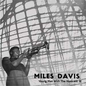 Young Man with the Horn vol.3 - Vinile LP di Miles Davis