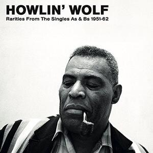 Rarities from the Singles As & Bs 1951-1962 - Vinile LP di Howlin' Wolf
