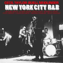 New York City R&B - Vinile LP di Cecil Taylor,Buell Neidlinger