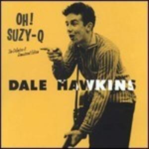 Oh! Suzy Q - Vinile LP di Dale Hawkins