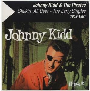 Shakin' All Over. The Early Singles - Vinile LP di Johnny Kidd,Pirates