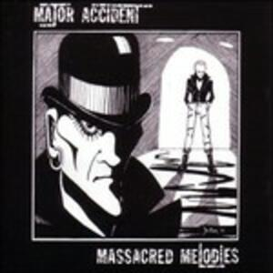 Massacred Melodies - Vinile LP di Major Accident