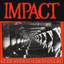 Attraverso l'involucro - Vinile LP di Impact