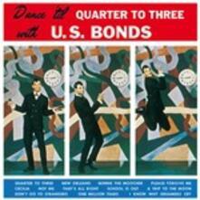 Dance 'til Quarter to Three - Vinile LP di Gary US Bonds