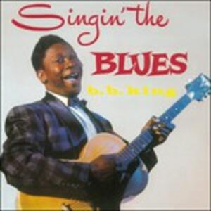 Singin the Blues - Vinile LP di B.B. King