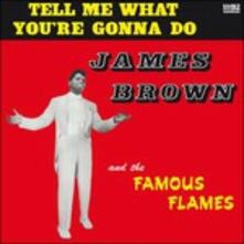Tell Me What You're Gonna Do - Vinile LP di James Brown