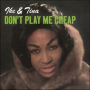 Don't Play Me Cheap - Vinile LP di Tina Turner,Ike