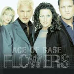 Flowers - Vinile LP di Ace of Base