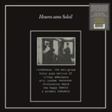 Heures sans soleil. Section 25, The Anti-Group, Minny Pops, Tuxedomoon (180 gr. + 7'') - Vinile LP