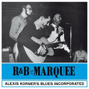 R&B from the Marquee - Vinile LP di Alexis Korner's Blues Incorporated