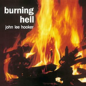 Burning Hell - Vinile LP di John Lee Hooker