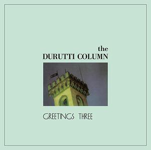 Greetings Three - Vinile LP di Durutti Column
