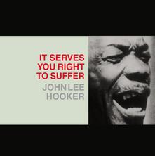 It Serves You Right to... - Vinile LP di John Lee Hooker