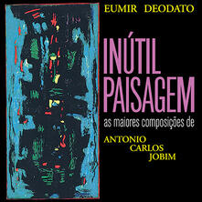 Inutil Paisagem - Vinile LP di Eumir Deodato