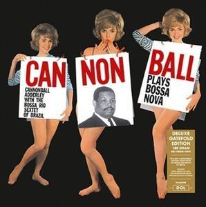 Cannonball Plays Bossa Nova - Vinile LP di Julian Cannonball Adderley