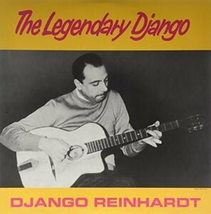 Legendary Django - Vinile LP di Django Reinhardt