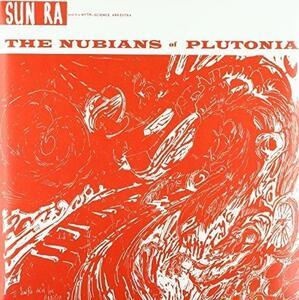 The Nubians of Plutonia - Vinile LP di Sun Ra Arkestra