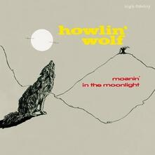 Moanin' In The Moonlight - Vinile LP di Howlin' Wolf