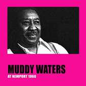 Vinile Muddy Waters at Newport 1960 Muddy Waters