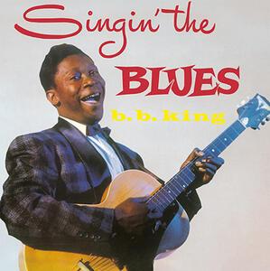 Singin the Blues - Vinile LP di B.B. King