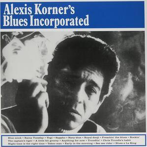 Alexis Korner's Blues Incorporated - Vinile LP di Alexis Korner's Blues Incorporated