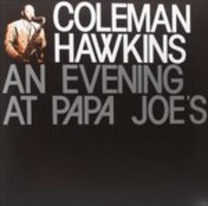 An Evening at Papa Joe's - Vinile LP di Coleman Hawkins