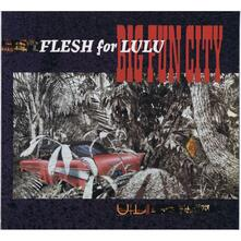 Big Fun City - Vinile LP di Flesh for Lulu