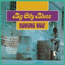Big City Blues (HQ) - Vinile LP di Howlin' Wolf