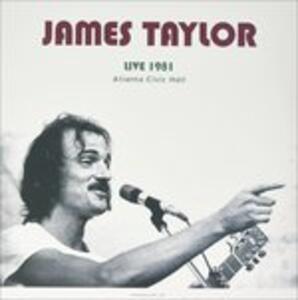 Live in Atlanta 1981 - Vinile LP di James Taylor