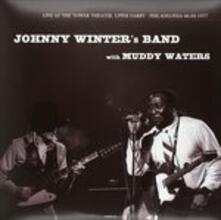 Live in Philadelphia (with Muddy Waters) - Vinile LP di Johnny Winter