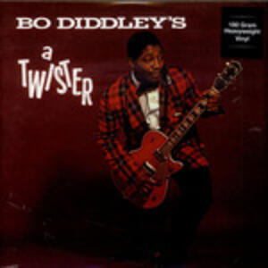 Is a Twister - Vinile LP di Bo Diddley