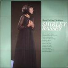 Born to Sing the Blues - Vinile LP di Shirley Bassey