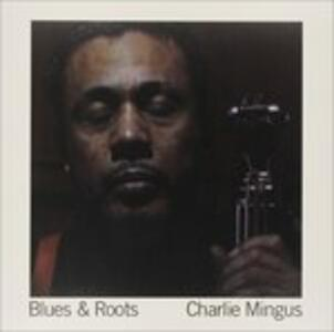 Blues & Roots - Vinile LP di Charles Mingus