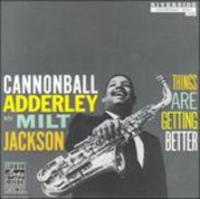 Things Are Getting Better - Vinile LP di Julian Cannonball Adderley,Milt Jackson