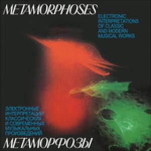 Metamorphoses. Electronical Interpretations of Classic and Modern Musical Works - Vinile LP di Vladimir Martynov,Edward Artemiev,Yuri Bogdanov