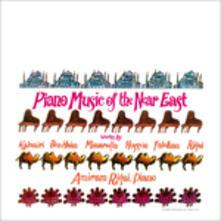 Piano Music of the Near East - Vinile LP di Manolis Kalomiris,Paul Ben-Haim,Ilhan Mimaroglu,André Hossein,Amiram Rigai