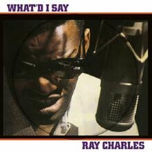 What'd I Say (Picture Disc - Import) - Vinile LP di Ray Charles