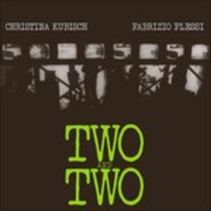 Two and Two - Vinile LP di Christina Kubisch,Fabrizio Plessi