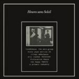 Heures sans soleil. Section 25, The Anti-Group, Minny Pops, Tuxedomoon - Vinile LP
