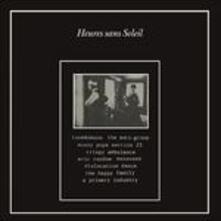 Heures sans soleil. Section 25, The Anti-Group, Minny Pops, Tuxedomoon (180 gr.) - Vinile LP