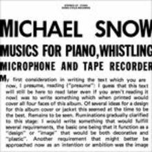 Music for Piano, Whistling, Microphone and Tape Recorder (180 gr.) - Vinile LP di Michael Snow