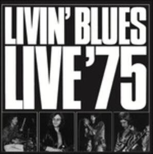 Live '75 - Vinile LP di Livin' Blues