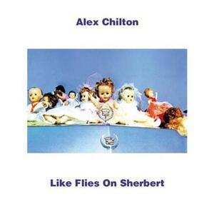 Like Flies on Sherbert - Vinile LP di Alex Chilton
