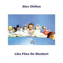 Like Flies on Sherbert (180 gr.) - Vinile LP di Alex Chilton