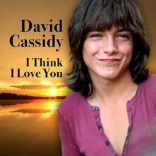 I Think I Love You - Vinile 7'' di David Cassidy