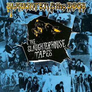 The Slaughterhouse Tapes - Vinile LP di Slaughter & the Dogs