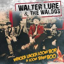 Wacka Lacka Boom Bop a Loom Bam Boo - Vinile LP di Waldos,Walter Lure