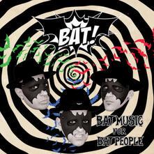 Bat Music for Bat People - Vinile LP di Bat!